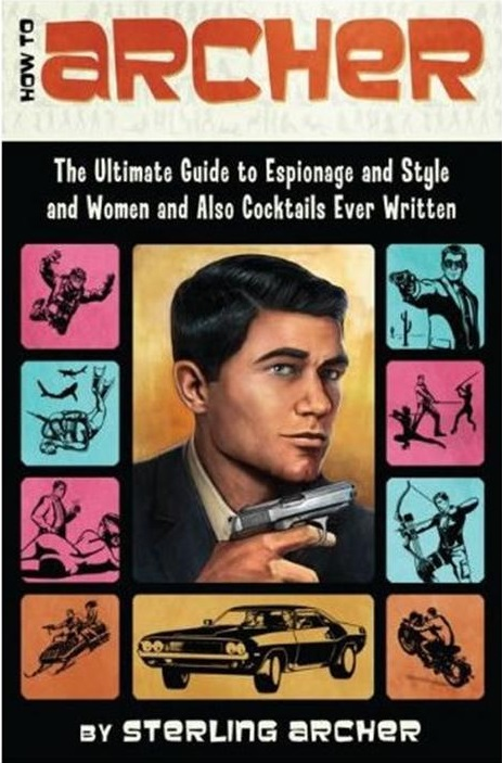 The Ultimate Guide to Espionage and Style and Women and Also Cocktails Ever Written